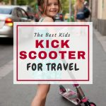 Best Folding Kick Scooter: Find the Best Folding Kids Scooter for Travel